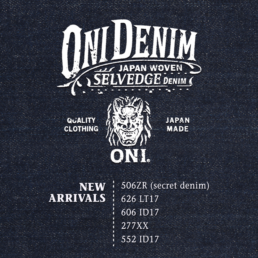 ONI DENIM HAS ARRIVED